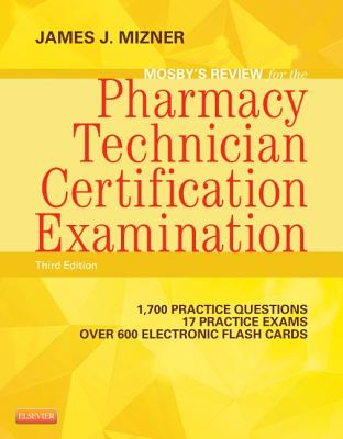Mosby's Review for the Pharmacy Technician Certification Examination By Mizner, James J.
