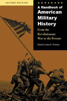 A Handbook of American Military History By Sweeney, Jerry K. (EDT)/ Byrne, Kevin B. (EDT)